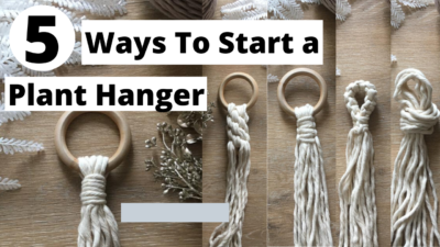 Photo of 5 Ways To Start A Macrame Plant Hanger (Beginner's Guide)