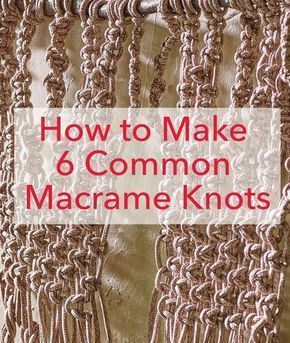 Photo of How To Make 6 Common Macrame Knots and Patterns | Yarnspirations